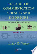 """Research in Communication Sciences and Disorders: Methods for Systematic Inquiry, Third Edition"" by Lauren K. Nelson"