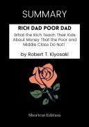 Summary  Rich Dad Poor Dad by Robert T  Kiyosaki