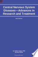 Central Nervous System Diseases Advances In Research And Treatment 2013 Edition Book PDF