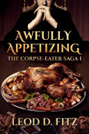 Awfully Appetizing (The Corpse-Eater Saga Book 1) ebook