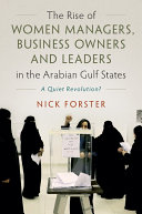The Rise of Women Managers, Business Owners and Leaders in the Arabian Gulf States