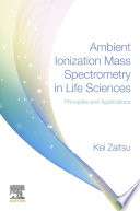 Ambient Ionization Mass Spectrometry in Life Sciences