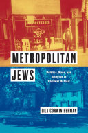 Metropolitan Jews: Politics, Race, and Religion in Postwar ...