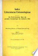 Index litteraturae entomologicae: Die Welt-Literatur über die gesamte Entomologie bis inklusive 1863, von W. Horn und S. Schenkling. 4 v