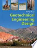 Geotechnical Engineering Design