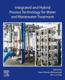 Integrated and Hybrid Process Technology for Water and Wastewater Treatment