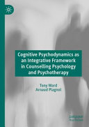 Cognitive Psychodynamics as an Integrative Framework in Counselling Psychology and Psychotherapy Book