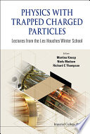 Physics with Trapped Charged Particles Book