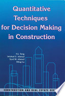 Quantitative Techniques for Decision Making in Construction
