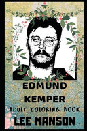 Edmund Kemper Adult Coloring Book