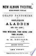 New Albion Theatre ... Poplar. Grand Pantomime of Harlequin Aladdin and the Lamp [in verse] ... Abridged edition