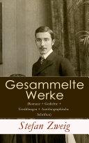 Sämtliche Werke (Romane + Gedichte + Erzählungen + Autobiographische Schriften) Vollständige Ausgabe