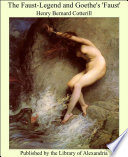 The Faust Legend and Goethe s  Faust  Book PDF