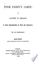 Poor Paddy s Cabin  Or  Slavery in Ireland Book PDF