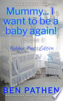 Mummy I Want To Be A Baby Again Vol 2 Rubber Pants Version