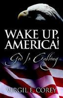 Wake Up, America! God Is Calling