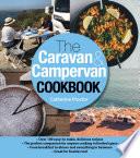 The Caravan And Campervan Cookbook