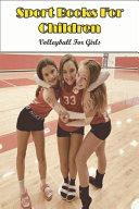 Sport Books For Children  volleyball For Girls