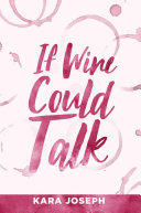 If Wine Could Talk