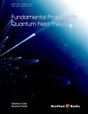 Fundamental Problems in Quantum Field Theory