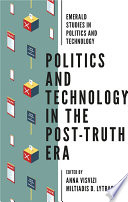 Politics and Technology in the Post Truth Era