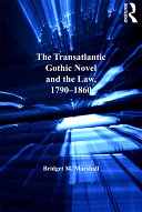 The Transatlantic Gothic Novel and the Law, 1790–1860 Book