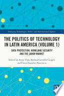 The Politics of Technology in Latin America  Volume 1