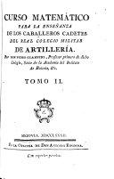 Curso matemático para la enseñanza de los caballeros cadetes del Real Colegio Militar de Artilleria