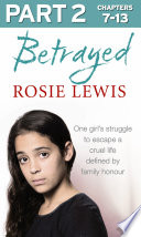 Betrayed  Part 2 of 3  The heartbreaking true story of a struggle to escape a cruel life defined by family honour