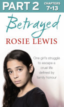 Betrayed: Part 2 of 3: The heartbreaking true story of a struggle to escape a cruel life defined by family honour Pdf