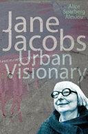 Jane Jacobs: Urban Visionary