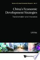 China s Economic Development Strategies  Transformation And Innovation Book