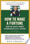 How to Make a Fortune from the Biggest Market Opportunitiesin U S History