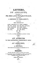 Letters  by Anglicus  addressed to the editor of the Chelmsford chronicle  concerning a reform in parliament  With an address to the Colchester independent club  and an appendix containing a petition received by the House of commons in 1793