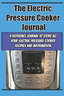 The Electric Pressure Cooker Journal Book