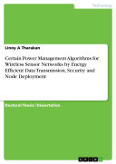 Certain Power Management Algorithms for Wireless Sensor Networks by Energy Efficient Data Transmission  Security and Node Deployment