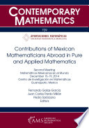 Contributions of Mexican Mathematicians Abroad in Pure and Applied Mathematics