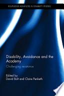 Disability  Avoidance and the Academy
