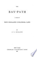 The bay path   a tale of New England colonial life