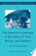 The American Landscape in the Poetry of Frost  Bishop  and Ashbery