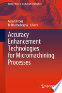 Accuracy Enhancement Technologies for Micromachining Processes Book