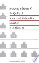 Improving Indicators of the Quality of Science and Mathematics Education in Grades K-12