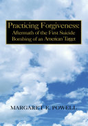 Practicing Forgiveness: Aftermath of the First Suicide Bombing of an American Target ebook