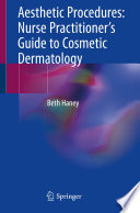 """Aesthetic Procedures: Nurse Practitioner's Guide to Cosmetic Dermatology"" by Beth Haney"