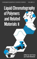 Liquid Chromatography Of Polymers And Related Materials Ii Book PDF