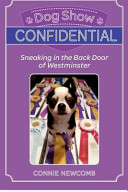 Dog Show Confidential: Sneaking in the Back Door of Westminster