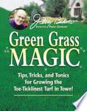 Jerry Baker s Green Grass Magic