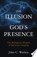 The Illusion of God s Presence