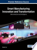 Smart Manufacturing Innovation and Transformation  Interconnection and Intelligence