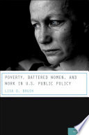 Poverty  Battered Women  and Work in U S  Public Policy